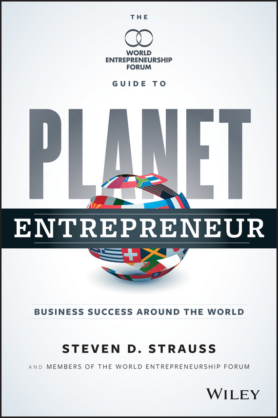 Colin  Jones Planet Entrepreneur. The World Entrepreneurship Forum's Guide to Business Success Around the World colin b to capture what we cannot keep
