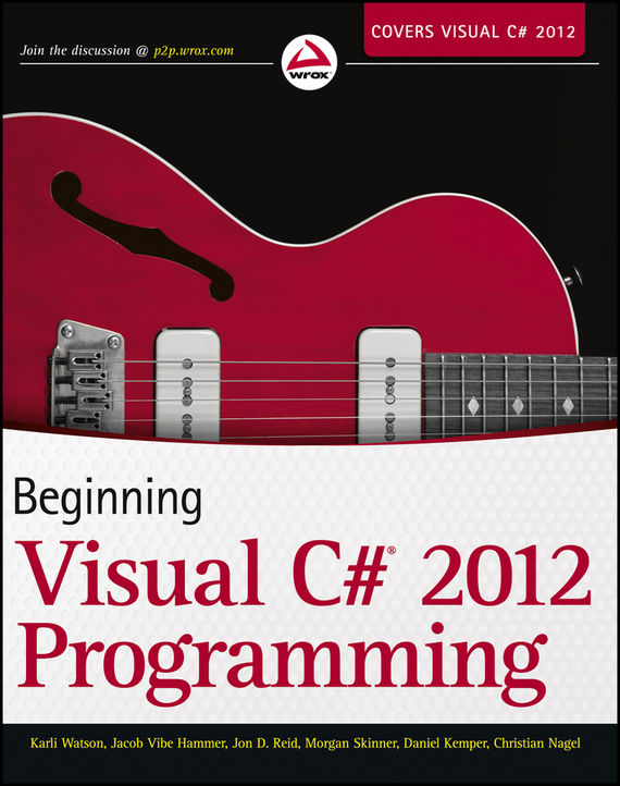 Christian Nagel Beginning Visual C# 2012 Programming пахомов б c c и ms visual c 2012 для начинающих 2 е издание