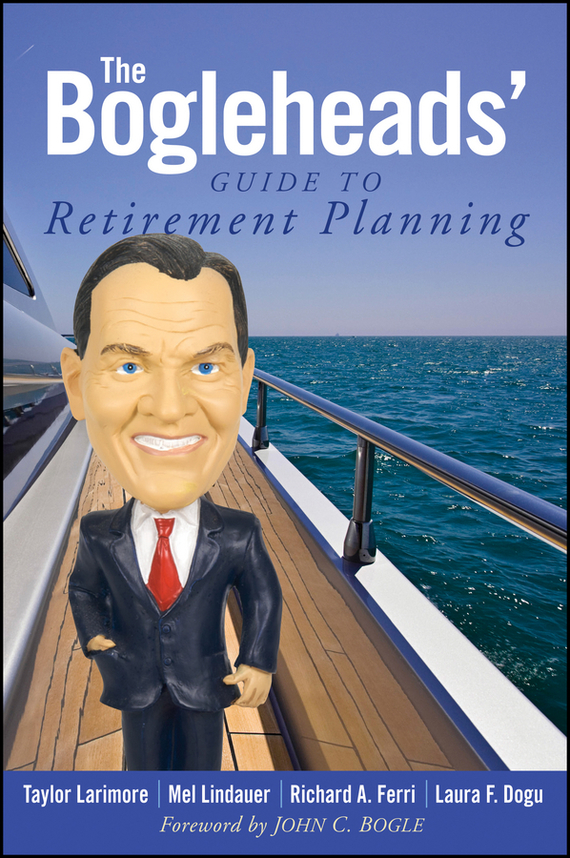 Taylor  Larimore The Bogleheads' Guide to Retirement Planning managing the store