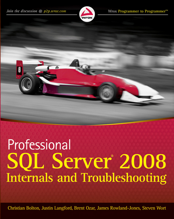 Steven Wort Professional SQL Server 2008 Internals and Troubleshooting ISBN: 9780470618905