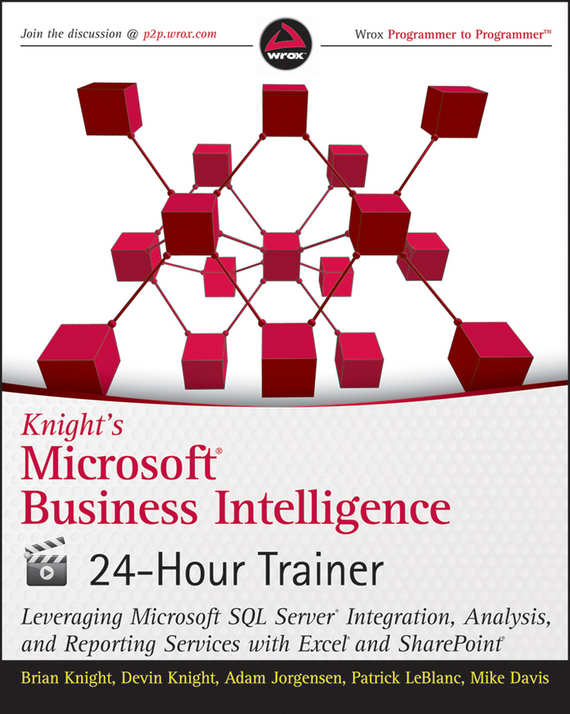 Mike Davis Knight's Microsoft Business Intelligence 24-Hour Trainer ISBN: 9780470944370 мобильный телефон texet tm 203 черный красный 1 77