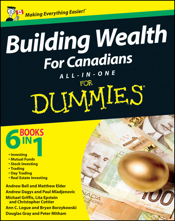 Andrew  Bell Building Wealth All-in-One For Canadians For Dummies eric tyson home buying kit for dummies