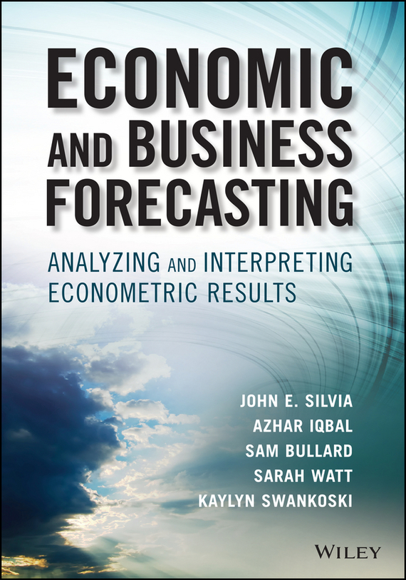 Sarah Watt Economic and Business Forecasting. Analyzing and Interpreting Econometric Results consequences detection and forecasting with autocorrelated errors