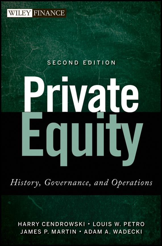 Harry Cendrowski Private Equity. History, Governance, and Operations corporate governance and firm value