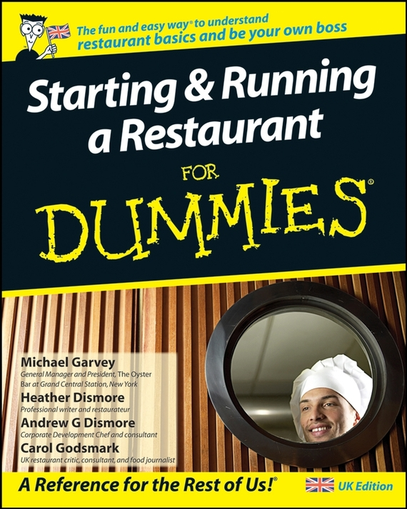 Heather Dismore Starting and Running a Restaurant For Dummies ISBN: 9781119997023 bb1 детям