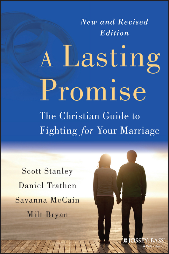 Daniel Trathen A Lasting Promise. The Christian Guide to Fighting for Your Marriage the marriage pact