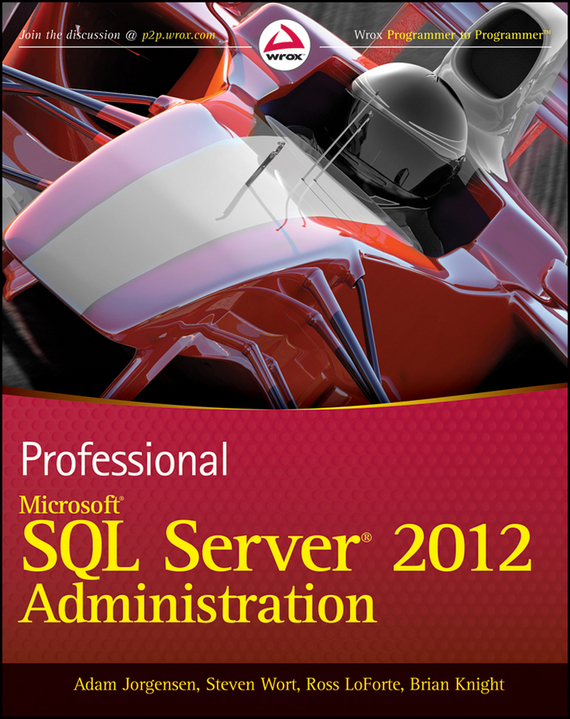 Brian Knight. Professional Microsoft SQL Server 2012 Administration