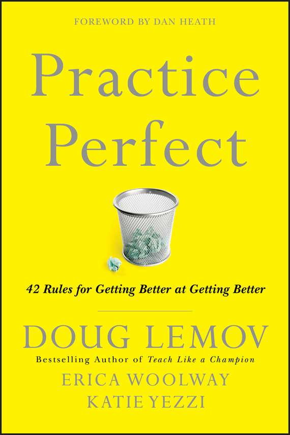 Doug  Lemov Practice Perfect. 42 Rules for Getting Better at Getting Better charles duncan pmp practice makes perfect over 1000 pmp practice questions and answers