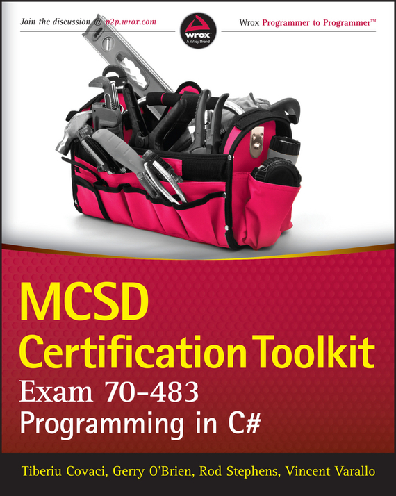 Rod Stephens MCSD Certification Toolkit (Exam 70-483). Programming in C# tom carpenter microsoft sql server 2012 administration real world skills for mcsa certification and beyond exams 70 461 70 462 and 70 463