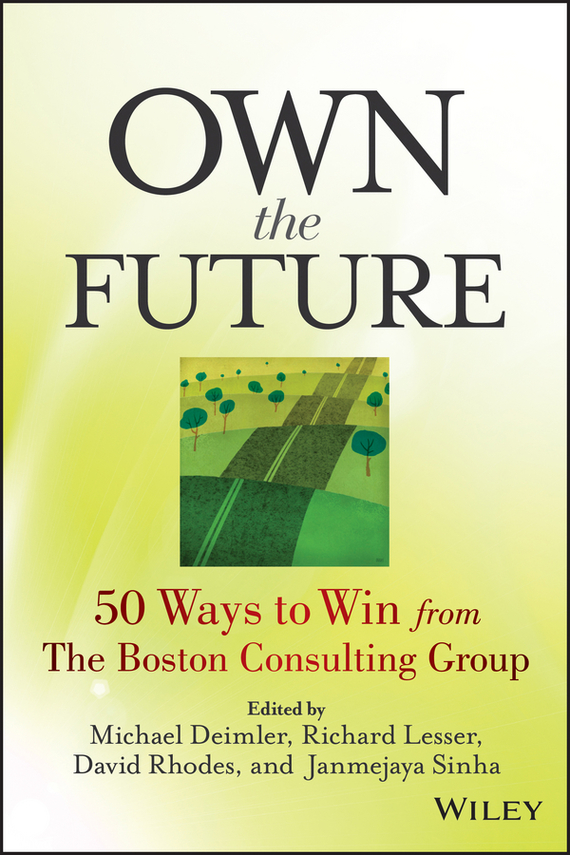 David  Rhodes Own the Future. 50 Ways to Win from The Boston Consulting Group the future sound of london the future sound of london teachings from the electronic brain