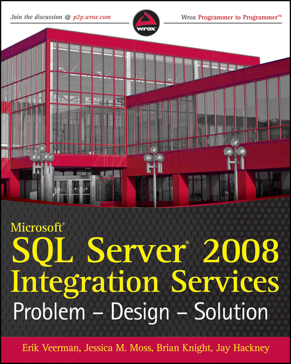 Brian Knight Microsoft SQL Server 2008 Integration Services. Problem, Design, Solution xml integration into an sql based cep engine