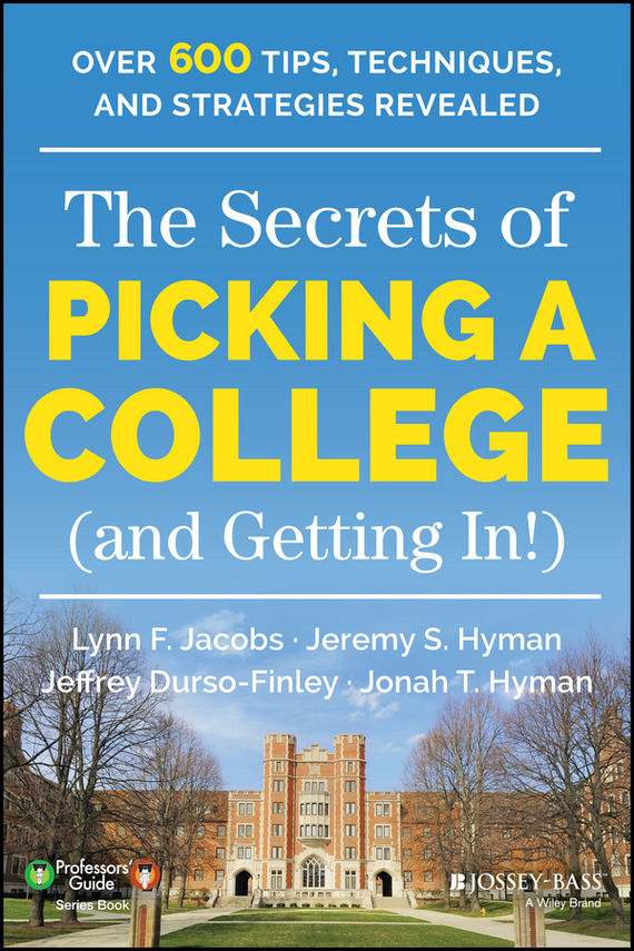 Jeffrey Durso-Finley The Secrets of Picking a College (and Getting In!) eva moskowitz mission possible how the secrets of the success academies can work in any school