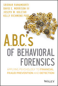 Sridhar  Ramamoorti - A.B.C.'s of Behavioral Forensics. Applying Psychology to Financial Fraud Prevention and Detection