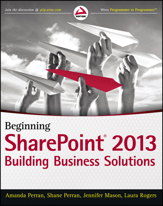 Jennifer  Mason Beginning SharePoint 2013. Building Business Solutions