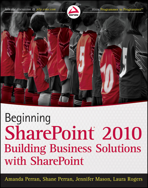Jennifer  Mason Beginning SharePoint 2010. Building Business Solutions with SharePoint