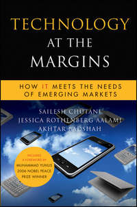 Sailesh  Chutani - Technology at the Margins. How IT Meets the Needs of Emerging Markets