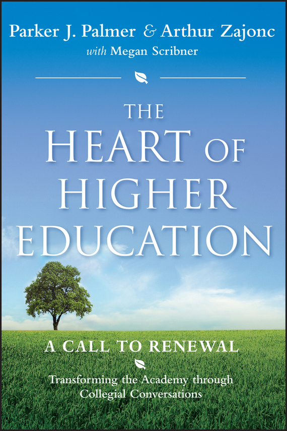 Arthur  Zajonc The Heart of Higher Education. A Call to Renewal physics education