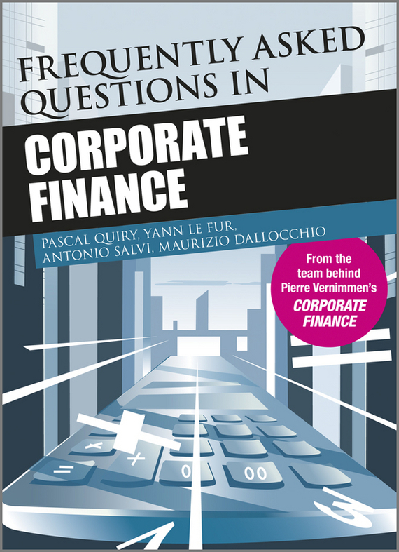 Pascal Quiry Frequently Asked Questions in Corporate Finance corporate cash management strategy and practice
