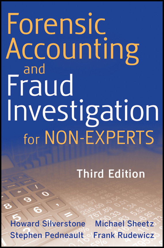 Howard  Silverstone Forensic Accounting and Fraud Investigation for Non-Experts