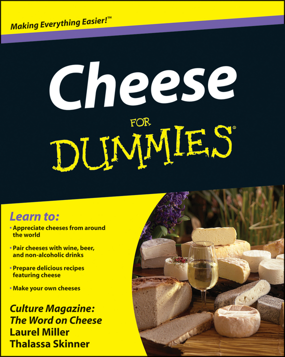 Laurel Miller Cheese For Dummies ISBN: 9781118145531 ph 03 ii c for cheese