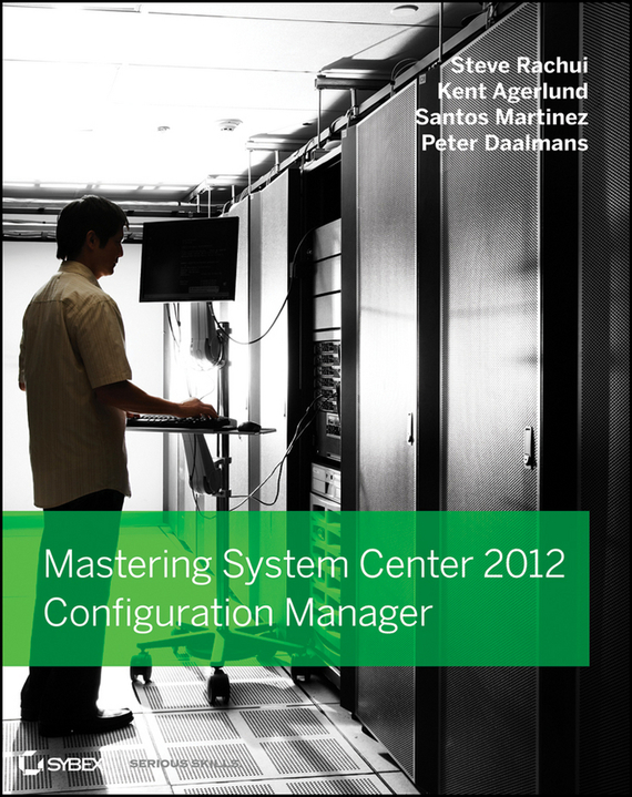 Steve Rachui Mastering System Center 2012 Configuration Manager