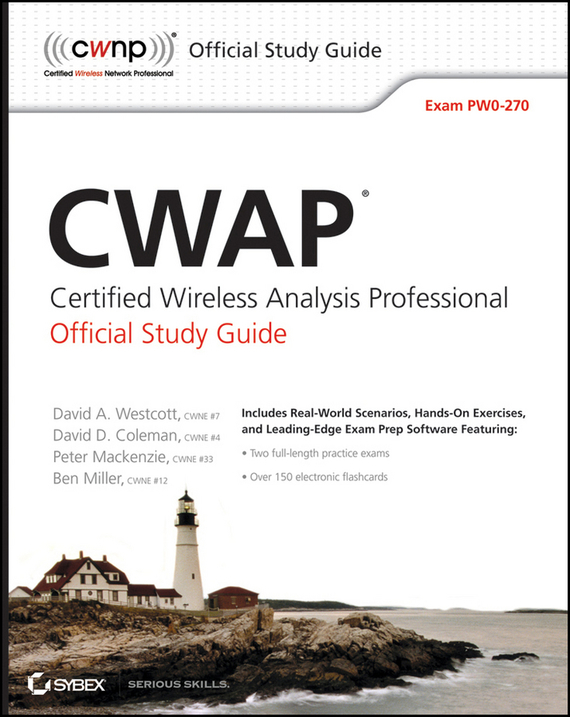 Ben  Miller CWAP Certified Wireless Analysis Professional Official Study Guide. Exam PW0-270 david coleman d cwna certified wireless network administrator official study guide exam pw0 104