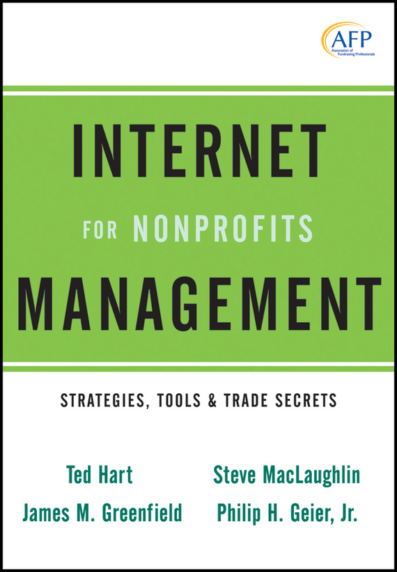 Ted  Hart Internet Management for Nonprofits. Strategies, Tools and Trade Secrets handbooks in operations research and management science simulation 13