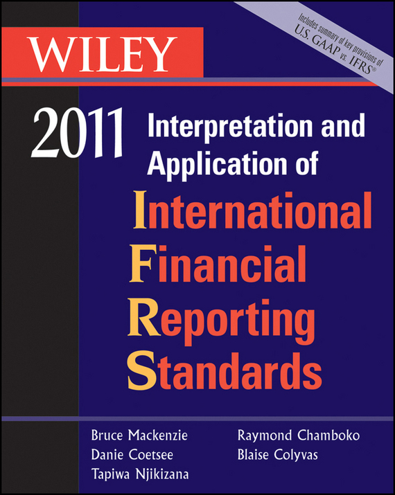 Bruce Mackenzie Wiley Interpretation and Application of International Financial Reporting Standards 2011 convergence of ifrs and us gaap