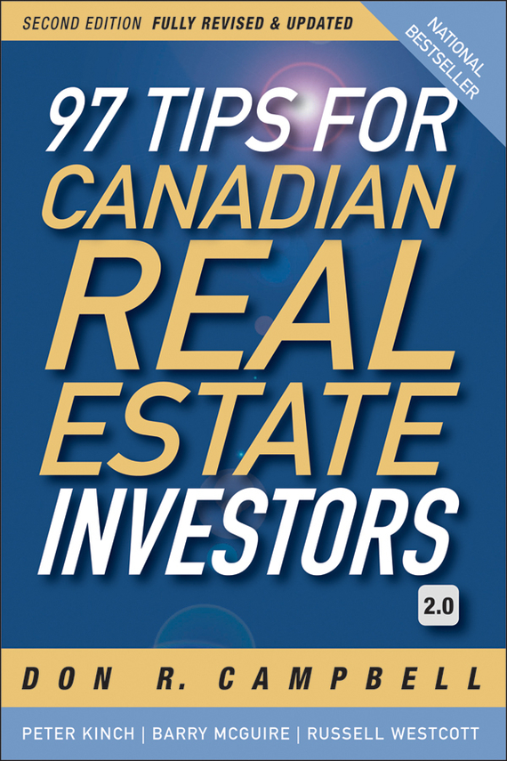 Peter Kinch 97 Tips for Canadian Real Estate Investors 2.0 ISBN: 9780470964187 douglas gray the canadian landlord s guide expert advice for the profitable real estate investor