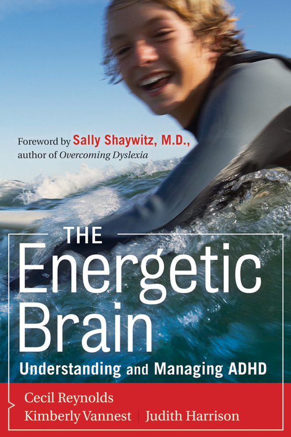 Kimberly Vannest J. The Energetic Brain. Understanding and Managing ADHD adhd advantage the