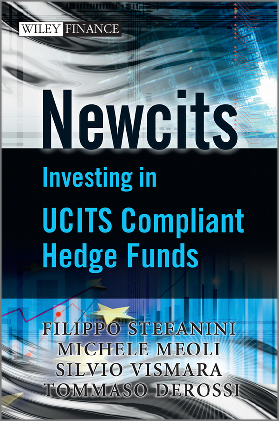Filippo Stefanini Newcits. Investing in UCITS Compliant Hedge Funds david hampton hedge fund modelling and analysis an object oriented approach using c
