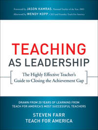 Steven  Farr - Teaching As Leadership. The Highly Effective Teacher's Guide to Closing the Achievement Gap