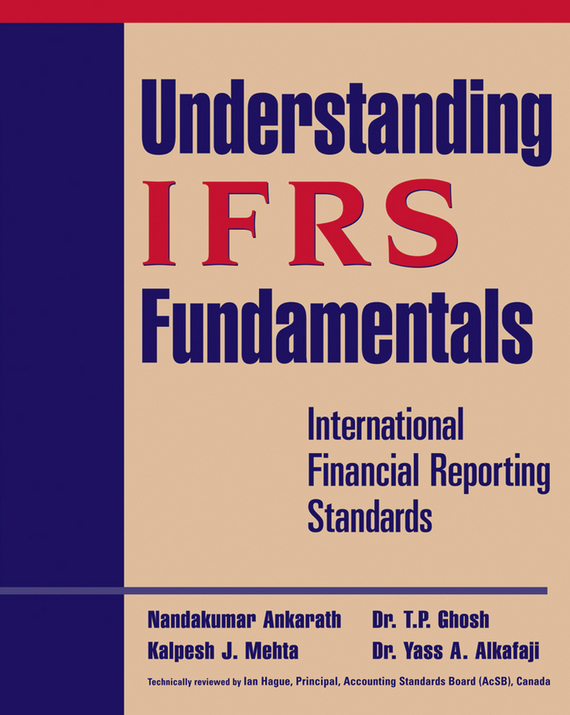 Nandakumar Ankarath Understanding IFRS Fundamentals. International Financial Reporting Standards ISBN: 9780470524985 steven bragg m ifrs made easy isbn 9781118003626