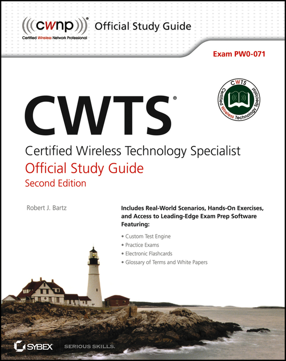Robert Bartz J. CWTS: Certified Wireless Technology Specialist Official Study Guide. (PW0-071) david coleman d cwna certified wireless network administrator official study guide exam pw0 104