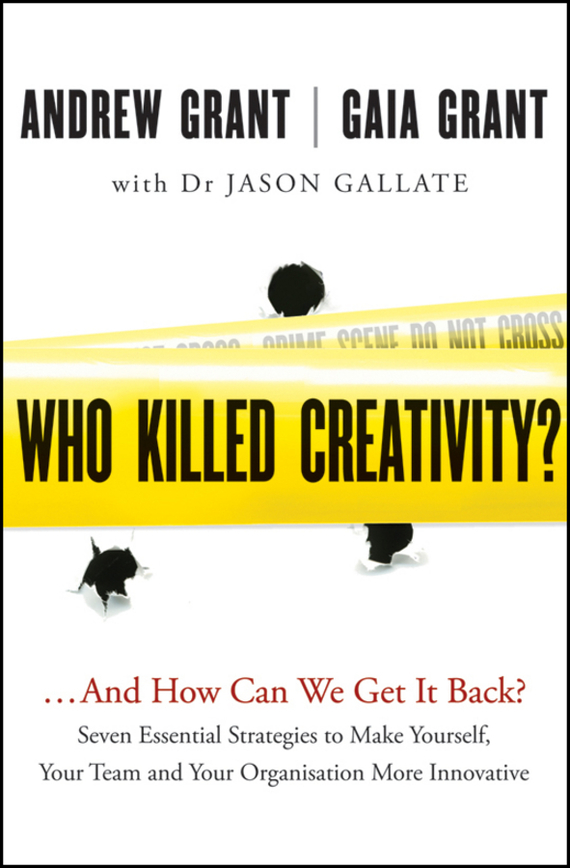 Andrew  Grant Who Killed Creativity?. ...And How Do We Get It Back? andrew teufel fisher investments on technology
