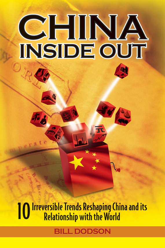 Bill  Dodson China Inside Out. 10 Irreversible Trends Reshaping China and its Relationship with the World canada in the world economy