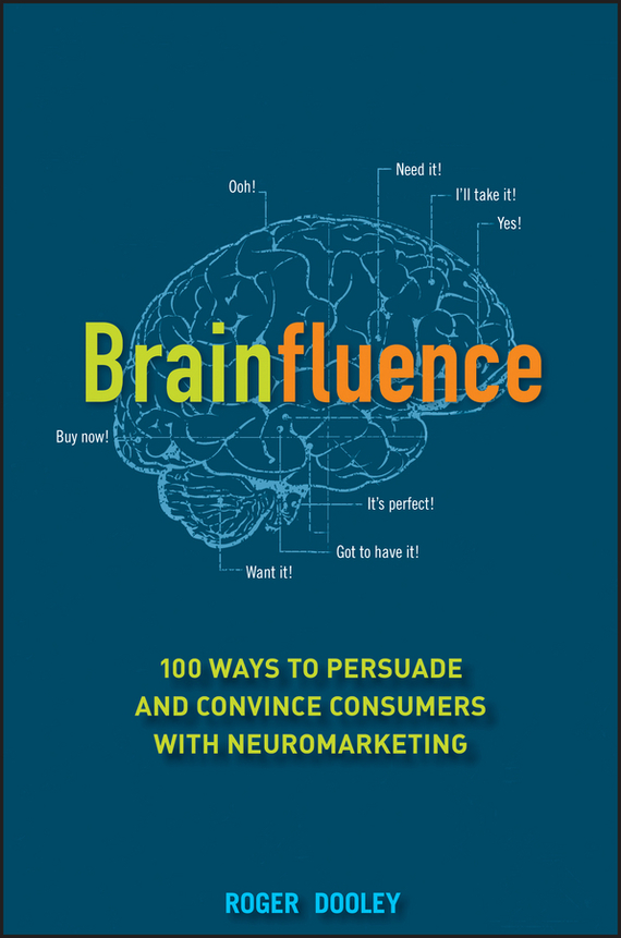 Roger Dooley Brainfluence. 100 Ways to Persuade and Convince Consumers with Neuromarketing ISBN: 9781118175965 стиральный порошок persil автомат голд сенситив плюс 1168723 3кг