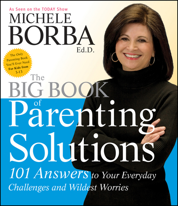 Michele  Borba The Big Book of Parenting Solutions. 101 Answers to Your Everyday Challenges and Wildest Worries feed the startup beast 7 step guide to big hai