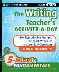 Mary Ledbetter Ellen - The Writing Teacher's Activity-a-Day. 180 Reproducible Prompts and Quick-Writes for the Secondary Classroom