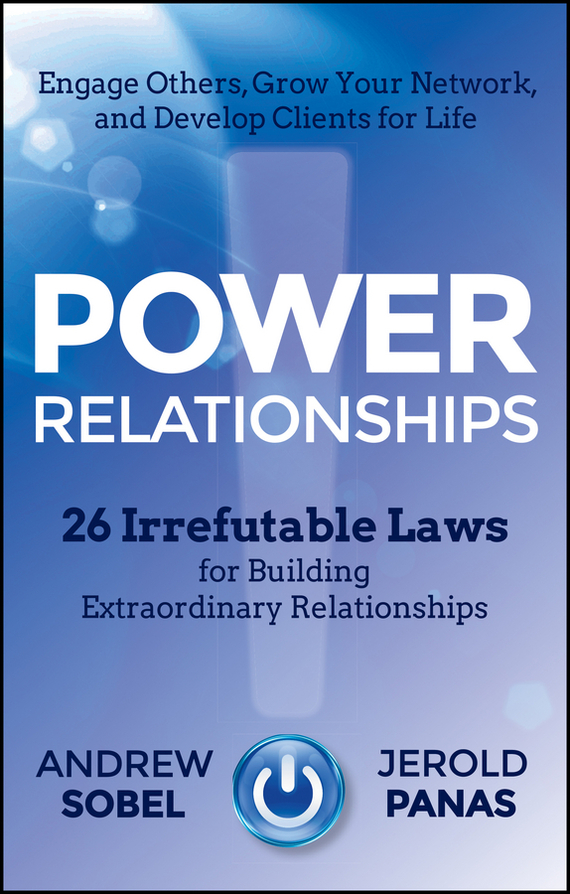 Andrew  Sobel Power Relationships. 26 Irrefutable Laws for Building Extraordinary Relationships andrew teufel fisher investments on technology