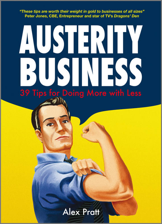 Alex Pratt Austerity Business. 39 Tips for Doing More With Less a million fish more or less