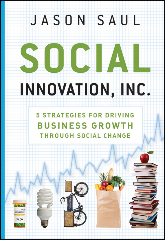 Jason  Saul Social Innovation, Inc. 5 Strategies for Driving Business Growth through Social Change growth of telecommunication services