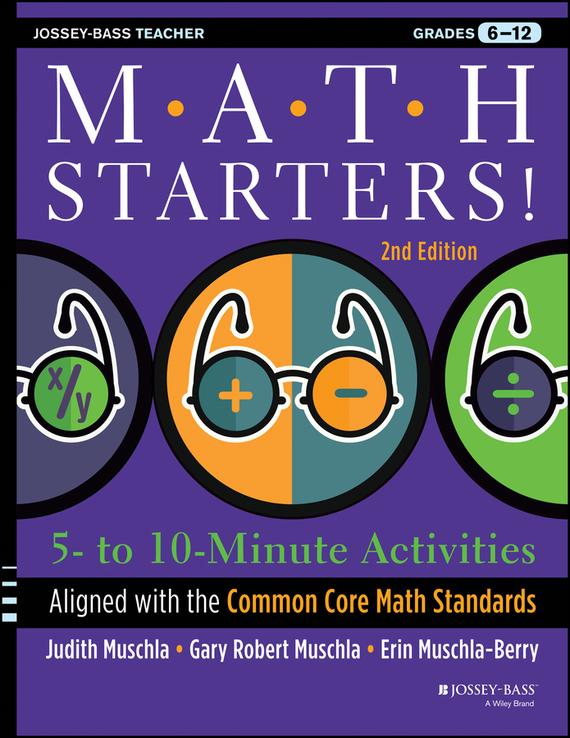 Erin Muschla Math Starters. 5- to 10-Minute Activities Aligned with the Common Core Math Standards, Grades 6-12 christopher danielson common core math for parents for dummies with videos online