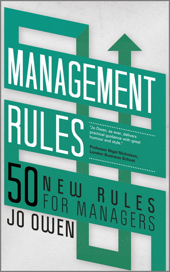 Jo  Owen Management Rules. 50 New Rules for Managers colin b to capture what we cannot keep