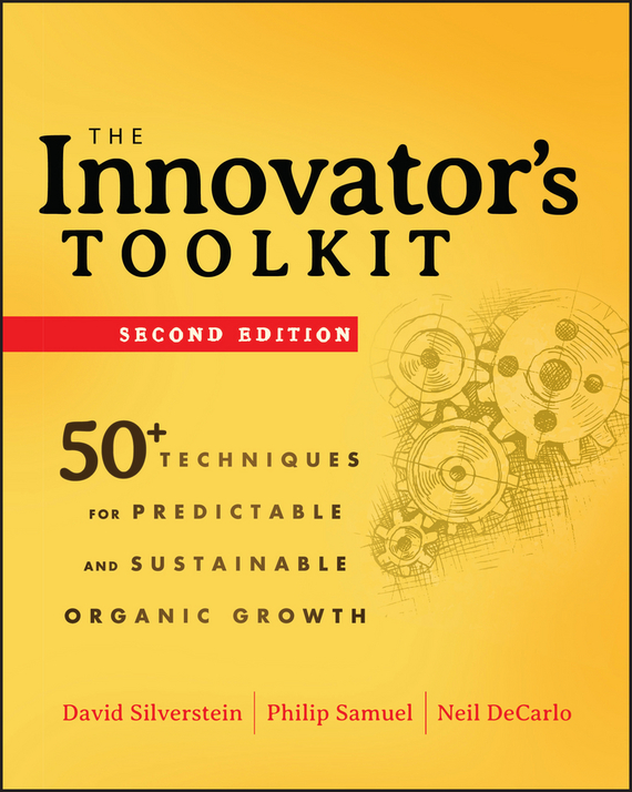 David  Silverstein The Innovator's Toolkit. 50+ Techniques for Predictable and Sustainable Organic Growth ayman eltaliawy hassan mostafa and yehea ismail circuit design techniques for microscale energy harvesting systems