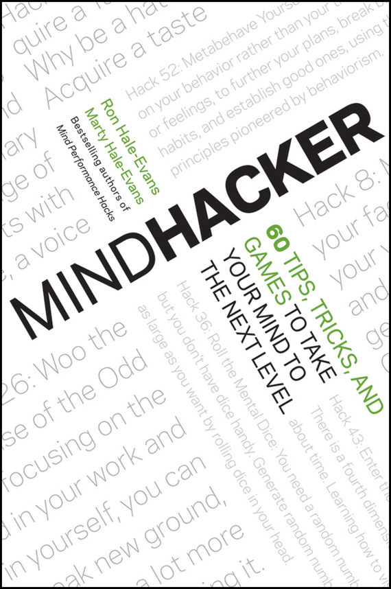 Ron  Hale-Evans Mindhacker. 60 Tips, Tricks, and Games to Take Your Mind to the Next Level brain games for clever kids puzzles to exercise your mind