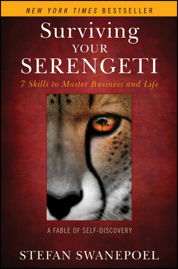 Stefan Swanepoel Surviving Your Serengeti. 7 Skills to Master Business and Life