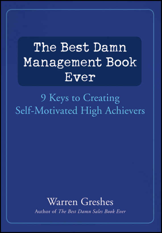 Warren  Greshes The Best Damn Management Book Ever. 9 Keys to Creating Self-Motivated High Achievers scorpions – born to touch your feelings best of rock ballads cd