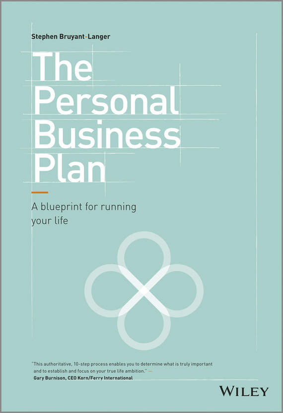 Stephen  Bruyant-Langer The Personal Business Plan. A Blueprint for Running Your Life how to plan a wedding for a royal spy