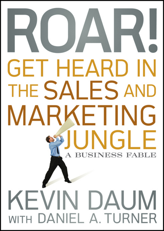 Kevin Daum Roar! Get Heard in the Sales and Marketing Jungle. A Business Fable [sa] new original special sales balluff sensor bes m08ee psc15b s04g spot